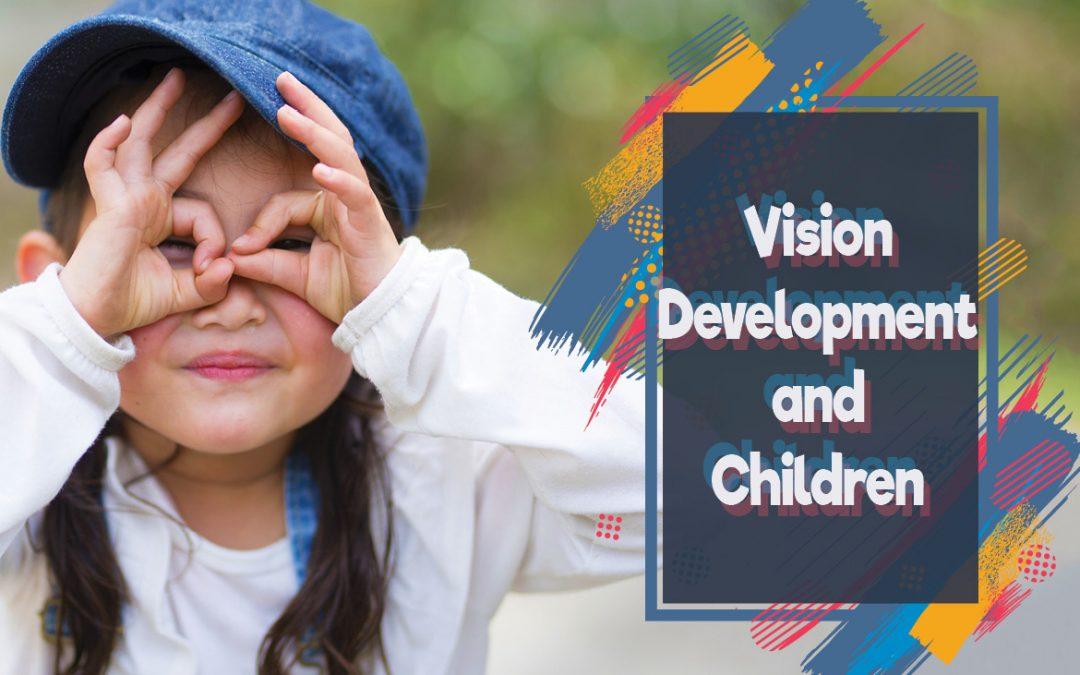Vision Development and Children